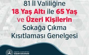 İçişleri Bakanlığının 18 Yaş Altı ve 65 Yaş Üzeri Kişilerin Sokağa Çıkma Kısıtlaması Hakkındaki Genelgesi